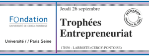 Trophées de l'Entrepreneuriat de la Fondation Université Cergy-Pontoise